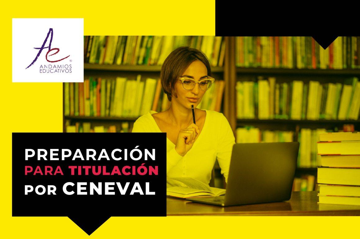 Preparación para Titulación por CENEVAL